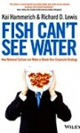 'Fish Can't See Water'   by Kai Hammerich and Richard D. Lewis