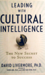 Leading with Cultural Intelligence – The New Secret to Success  By David Livermore, PhD