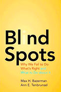 Blind Spots – Why We Fail to Do What's Right and What to Do about It